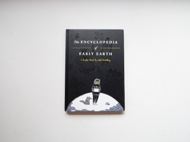 The Encyclopedia of Early Earth_Isabel Greenberg